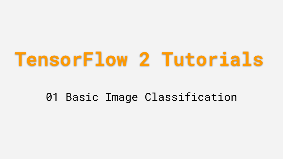 TensorFlow 2 0 Tutorial 01: Basic Image Classification